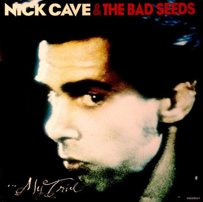 Nick Cave & The Bad Seeds Your Funeral... My Trial