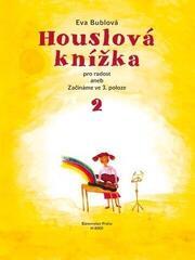 Eva Bublová Houslová knížka pro radost aneb Začínáme ve 3. poloze 2 Music Book