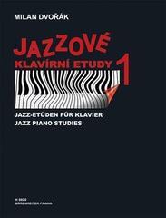 Milan Dvořák Jazzové klavírní etudy 1