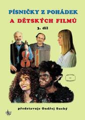 Ondřej Suchý Písničky z pohádek a dětských filmů 3 Music Book