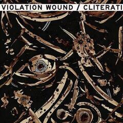 Cliterati / Violation Wound Split (Vinyl LP)