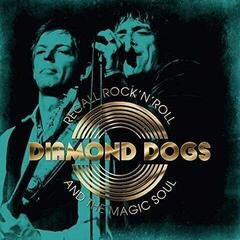 Diamond Dogs Recall Rock 'N' Roll And The Magic Soul (Vinyl LP)