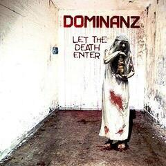 Dominanz Let The Death Enter (Vinyl LP)