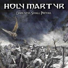 Holy Martyr Darkness Shall Prevail (Vinyl LP)