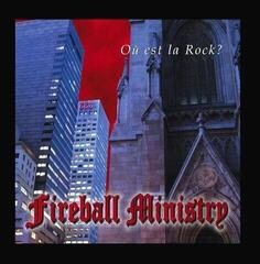 Fireball Ministry O? Est La Rock? (Re-issue) (Vinyl LP)