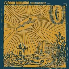 Good Riddance Thoughts And Prayers (Vinyl LP)