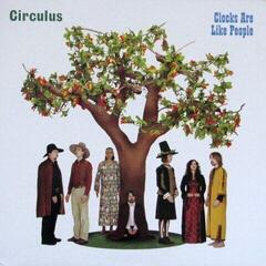 Circulus Clocks Are Like People (Vinyl LP)