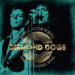 Diamond Dogs Recall Rock 'N' Roll And The Magic Soul (White Vinyl)