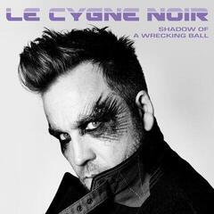 Le Cygne Noir Shadow Of A Wrecking Ball (Vinyl LP)