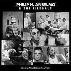 Philip H. Anselmo Choosing Mental Illness As A Virtue (Purple Vinyl) (Philip H. Anselmo & The Illegals)