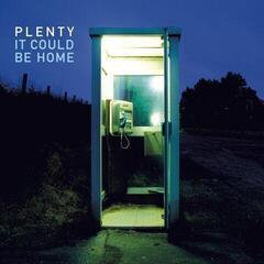 Plenty It Could Be Home (Vinyl LP)