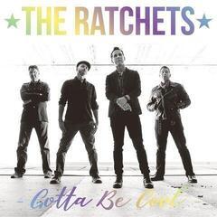 The Ratchets Gotta Be Cool (Hologram 7'' Vinyl LP)