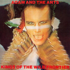 Adam and The Ants Kings Of The Wild Frontier