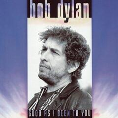 Bob Dylan Good As I Been To You (Vinyl LP)