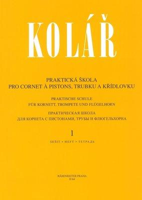 Jaroslav Kolář Praktická škola pro cornet á pistons, trubku a křídlovku 1