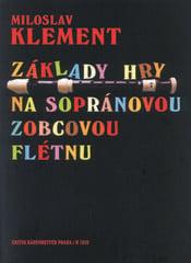 Miloslav Klement Základy hry na sopránovou zobcovou flétnu
