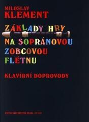 Miloslav Klement Základy hry na soprán. zobcovou flétnu - klavírní doprovody