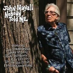 John Mayall Nobody Told Me (feat. Joe Bonamassa, Todd Rundgren, Alex Lifeson) (Vinyl LP)