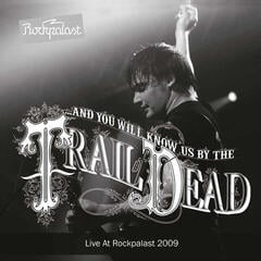 And You Will Know Us Live At Rockpalast 2009 (And You Will Know Us By The Trail Of Dead) (2 LP)