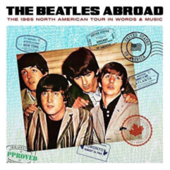 The Beatles Abroad… The 1965 North American Tour In Words & Music (Vinyl LP)