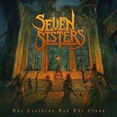 Seven Sisters The Cauldron And The Cross (2 LP)