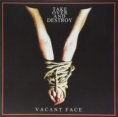 Take Over And Destroy Vacant Face (Vinyl LP)