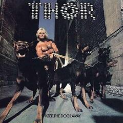 Thor Keep The Dogs Away (Vinyl LP)