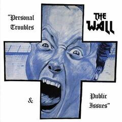 The Wall Personal Troubles & Public Issues (Vinyl LP)