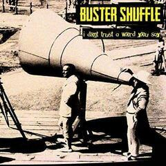 Buster Shuffle I Don'T Trust A Word You Say! (7'' Vinyl LP)