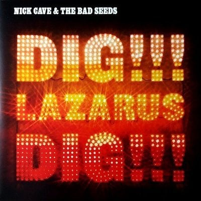 Nick Cave & The Bad Seeds Dig, Lazarus, Dig!!!