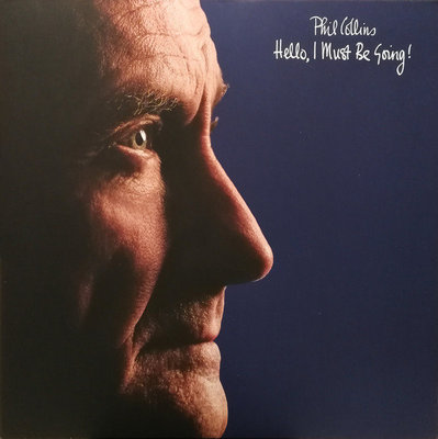 Phil Collins Hello, I Must Be Going!