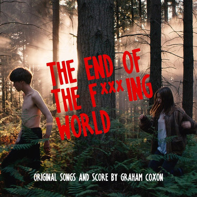 Graham Coxon The End Of The F***Ing World (Original Songs And Score)