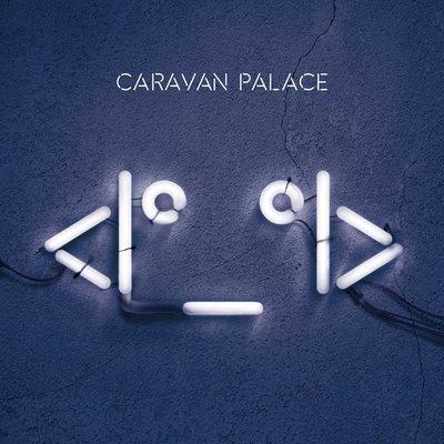 Caravan Palace <I°_°I>