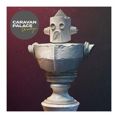 Caravan Palace Chronologic