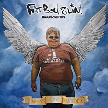 Fatboy Slim The Greatest Hits (Why Try Harder)