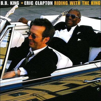 B. B. King & Eric Clapton Riding With The King