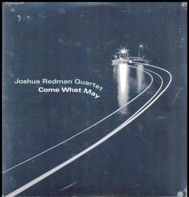 Joshua Redman Quartet Come What May
