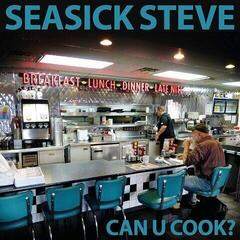 Seasick Steve Can U Cook (Vinyl LP)