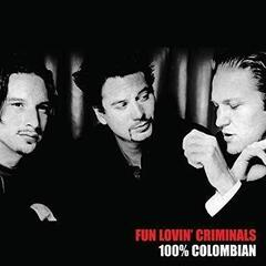 Fun Lovin' Criminals 100% Columbian