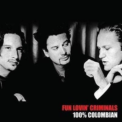 Fun Lovin' Criminals 100% Columbian