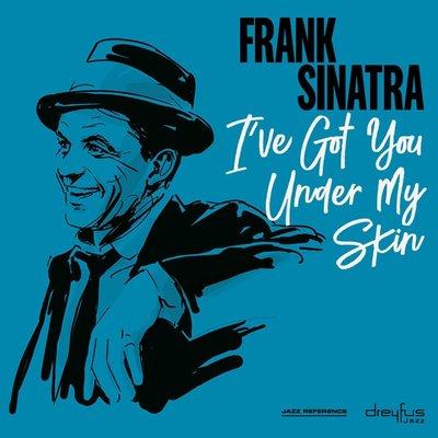 Frank Sinatra I'Ve Got You Under My Skin