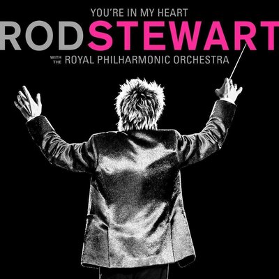 Rod Stewart You'Re In My Heart: Rod Stewart (With The Royal Philharmonic Orchestra)