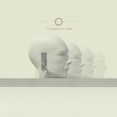 Animals As Leaders The Madness Of Many (Cream)