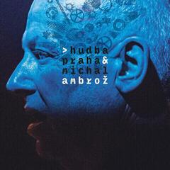 Michal Ambrož & Hudba Praha Hudba Praha & Michal Ambroz
