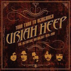 Uriah Heep Your Turn To Remember: The Definitive Anthology 1970-1990