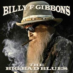 Billy Gibbons The Big Bad Blues (LP)