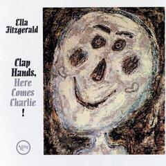 Ella Fitzgerald Clap Hands, Here Comes Charlie! (Vinyl LP)