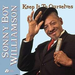 Sonny Boy Williamson Keep It To Ourselves (Vinyl LP)