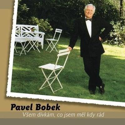 Pavel Bobek Všem dívkám, co jsem měl kdy rád (2 LP)