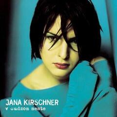 Jana Kirschner V cudzom meste (2 LP)